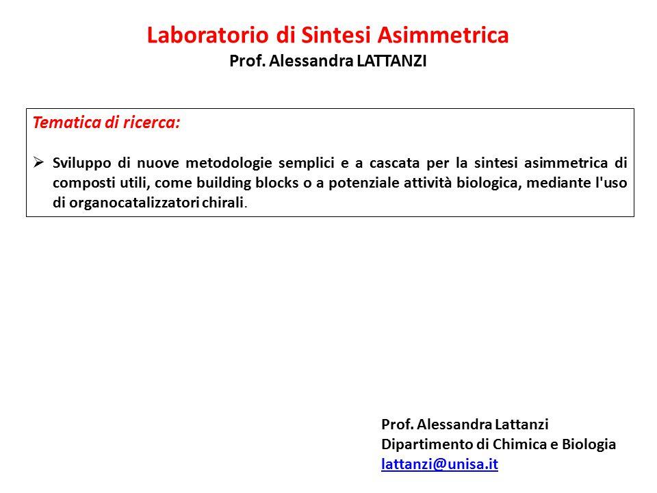 Laboratorio di Sintesi Asimmetrica Prof. Alessandra LATTANZI