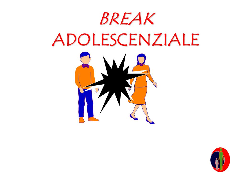 BREAK ADOLESCENZIALE 2