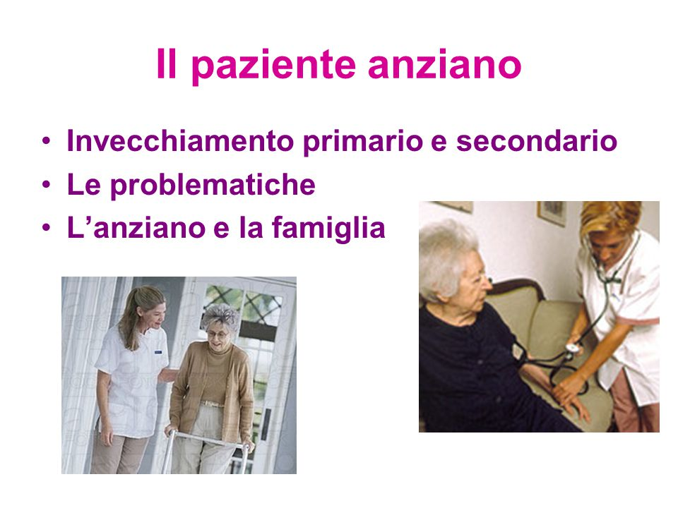 Il paziente anziano Invecchiamento primario e secondario