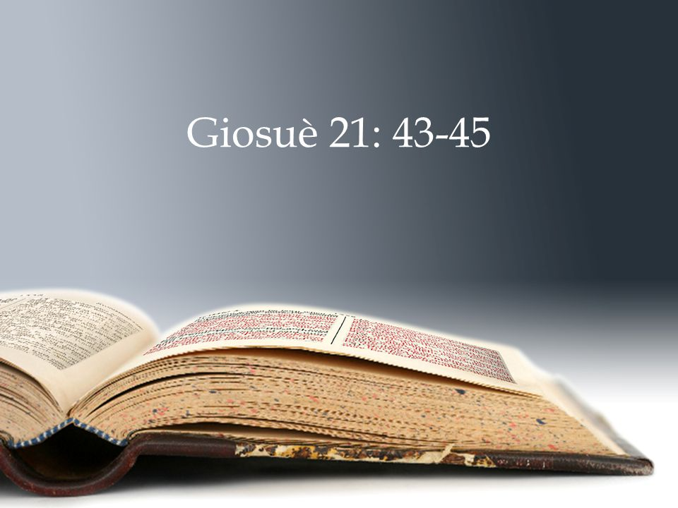 Giosuè 21: 43-45 37