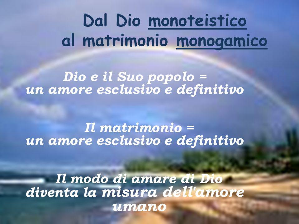 Dal Dio monoteistico al matrimonio monogamico