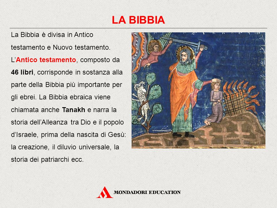 LA BIBBIA La Bibbia è divisa in Antico testamento e Nuovo testamento.