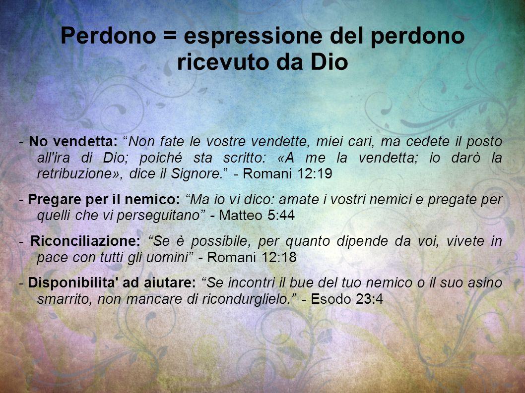Perdono = espressione del perdono ricevuto da Dio