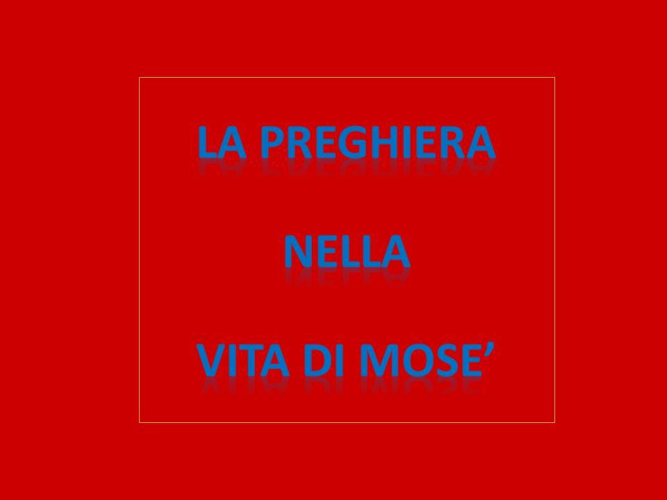 LA PREGHIERA NELLA VITA DI MOSE'