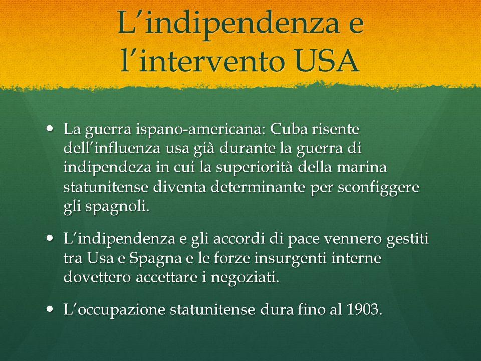 L'indipendenza e l'intervento USA