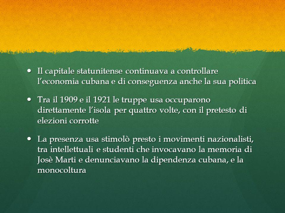 Il capitale statunitense continuava a controllare l'economia cubana e di conseguenza anche la sua politica