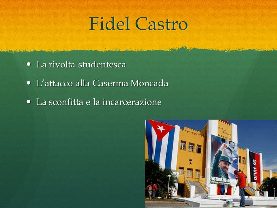 Fidel Castro La rivolta studentesca L'attacco alla Caserma Moncada