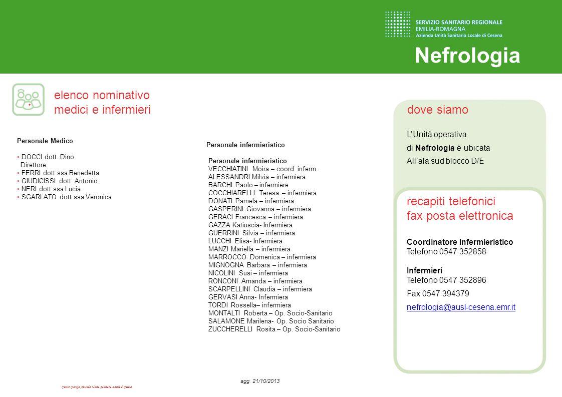 Nefrologia L'Unità operativa di Nefrologia è ubicata