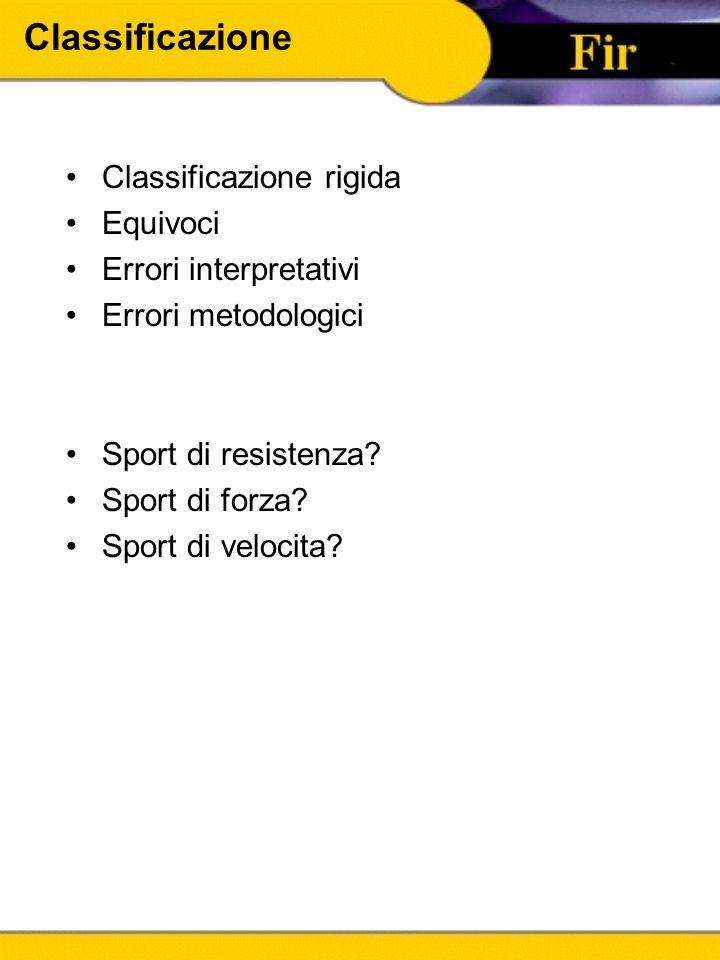 Classificazione Classificazione rigida Equivoci Errori interpretativi