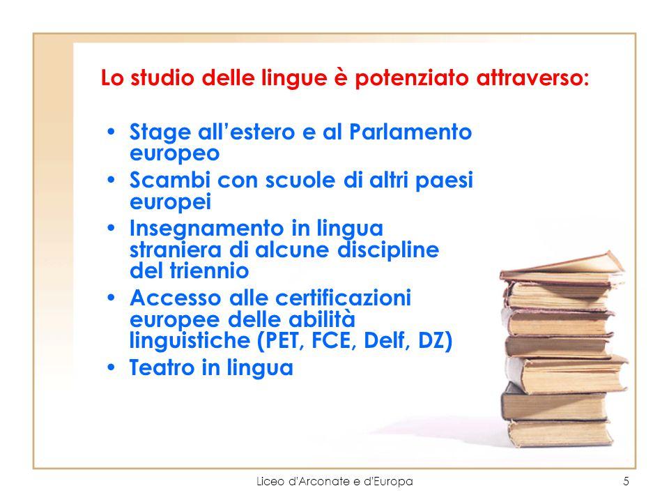 Lo studio delle lingue è potenziato attraverso: