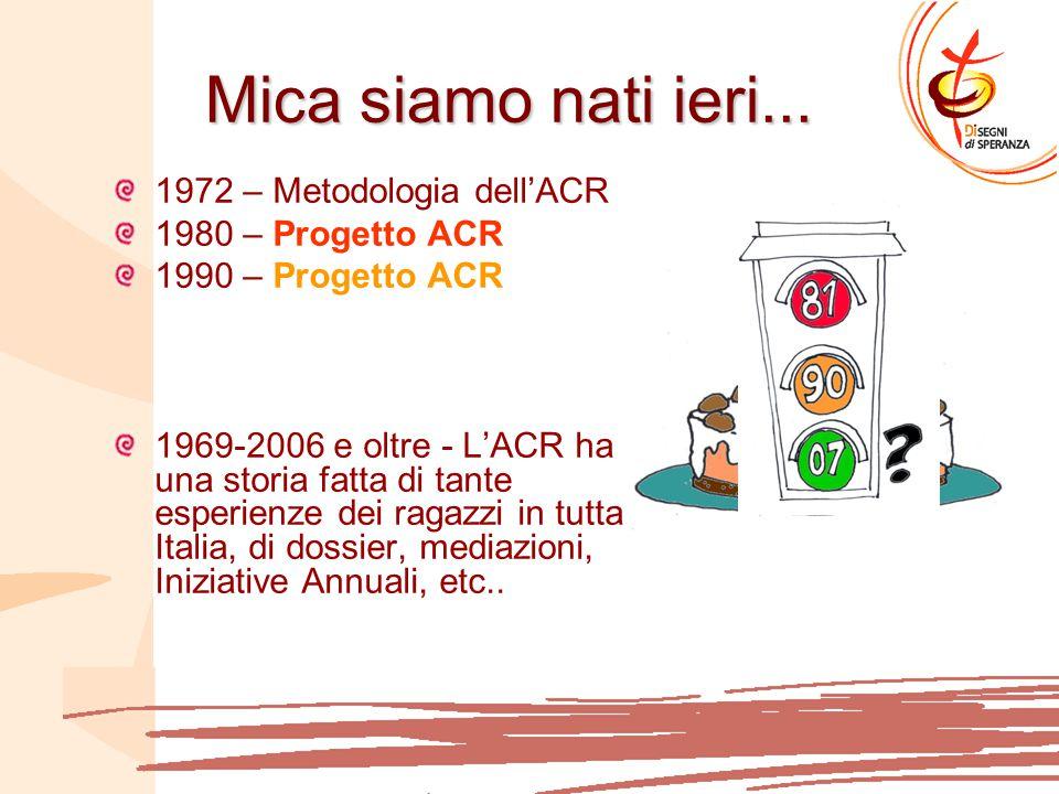 Mica siamo nati ieri... 1972 – Metodologia dell'ACR