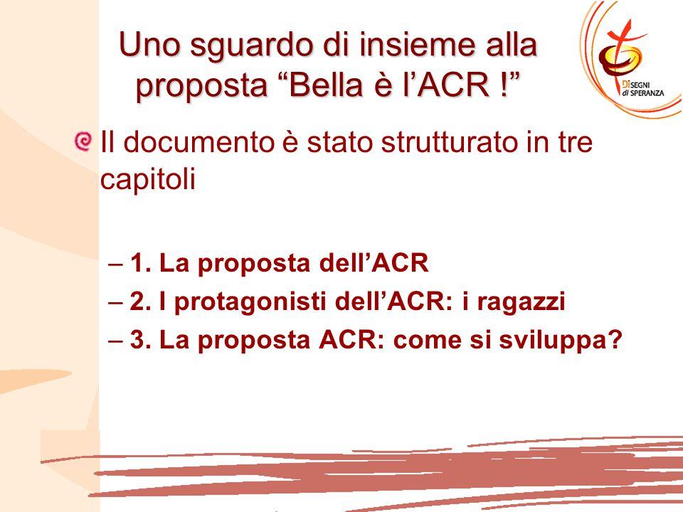 Uno sguardo di insieme alla proposta Bella è l'ACR !