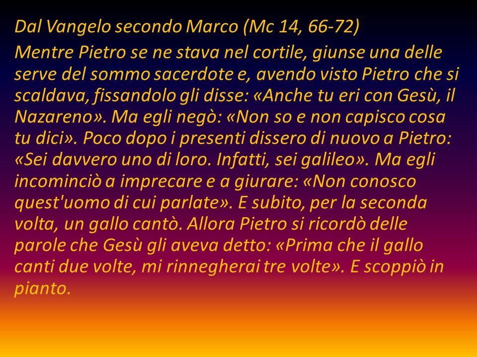 Dal Vangelo secondo Marco (Mc 14, 66-72)