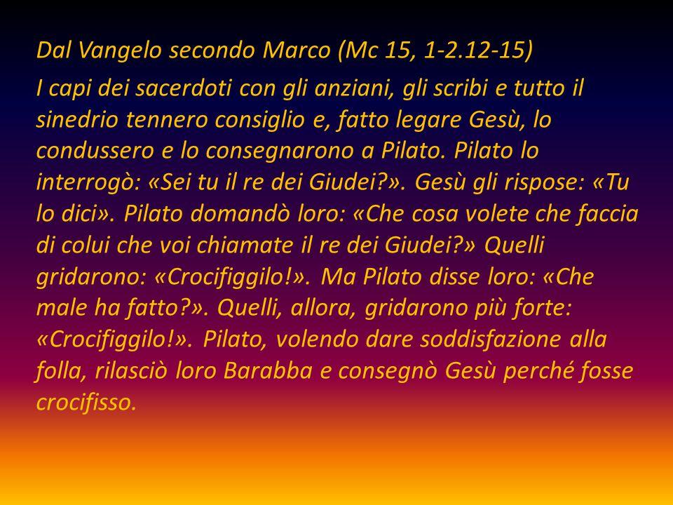 Dal Vangelo secondo Marco (Mc 15, 1-2