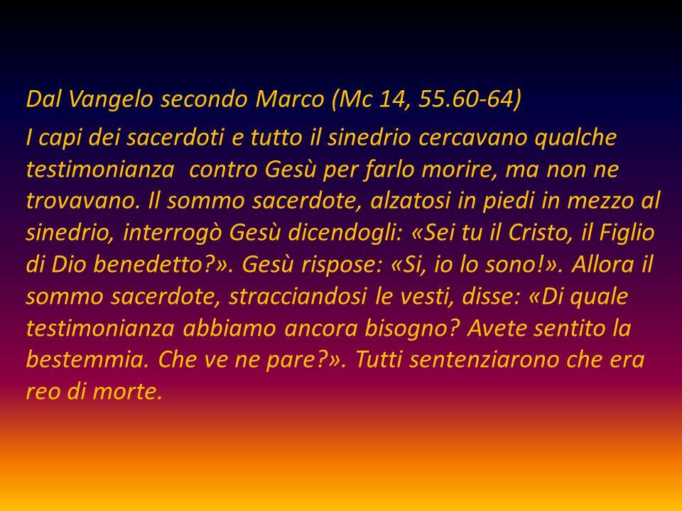 Dal Vangelo secondo Marco (Mc 14, 55