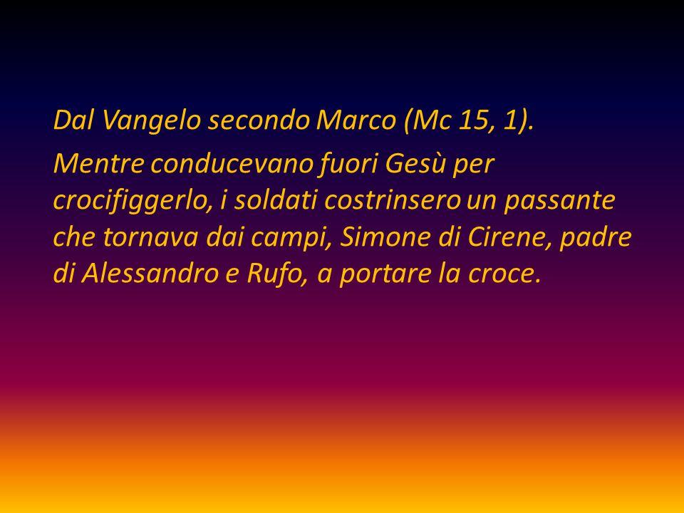 Dal Vangelo secondo Marco (Mc 15, 1)