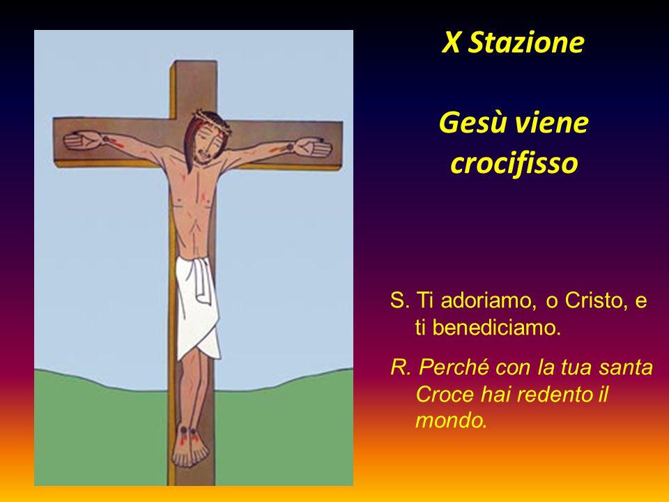 X Stazione Gesù viene crocifisso