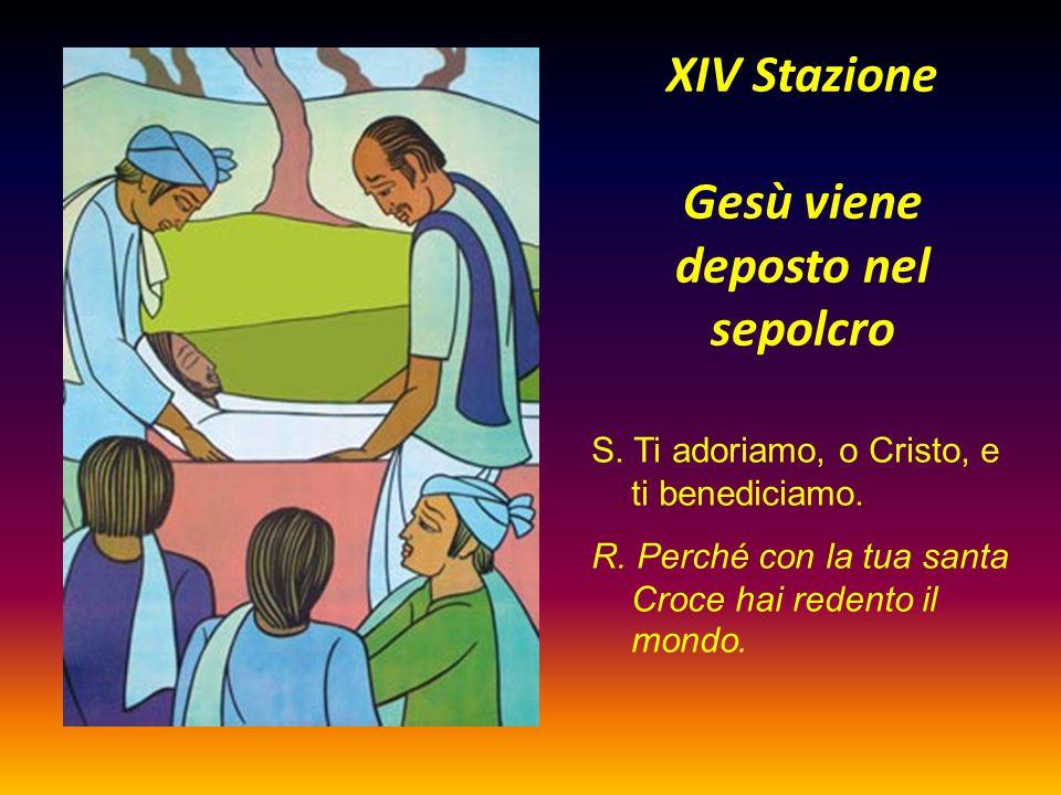 XIV Stazione Gesù viene deposto nel sepolcro