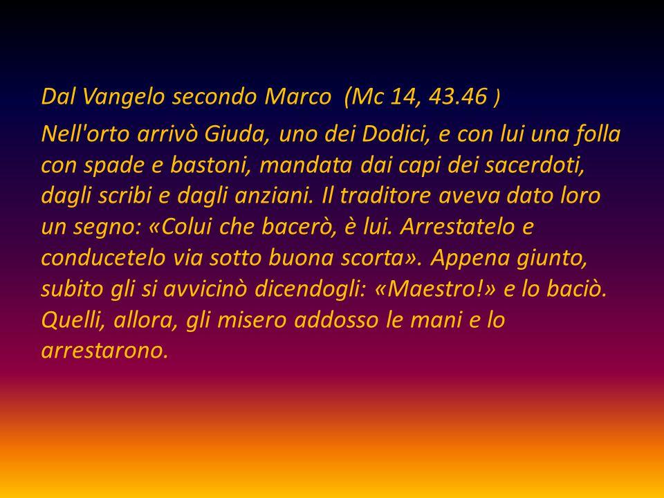 Dal Vangelo secondo Marco (Mc 14, 43