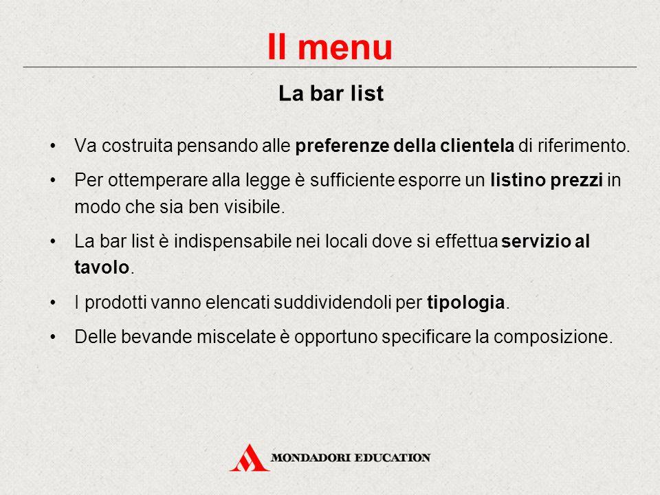 Il menu La bar list. Va costruita pensando alle preferenze della clientela di riferimento.