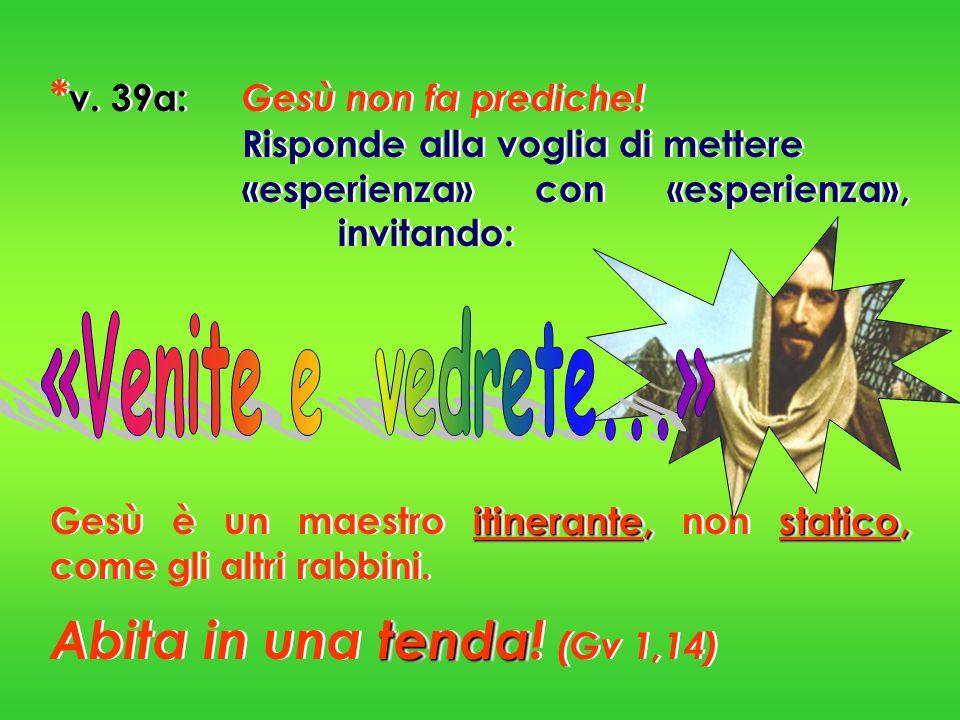 Abita in una tenda! (Gv 1,14) «Venite e vedrete...»