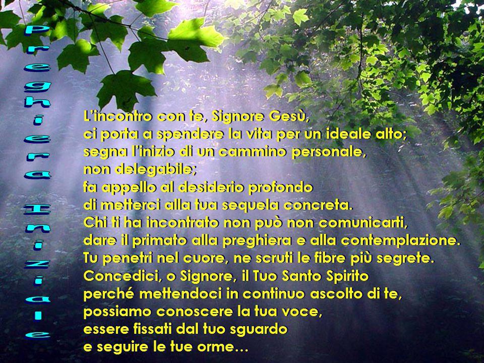 Preghiera Iniziale L'incontro con te, Signore Gesù,
