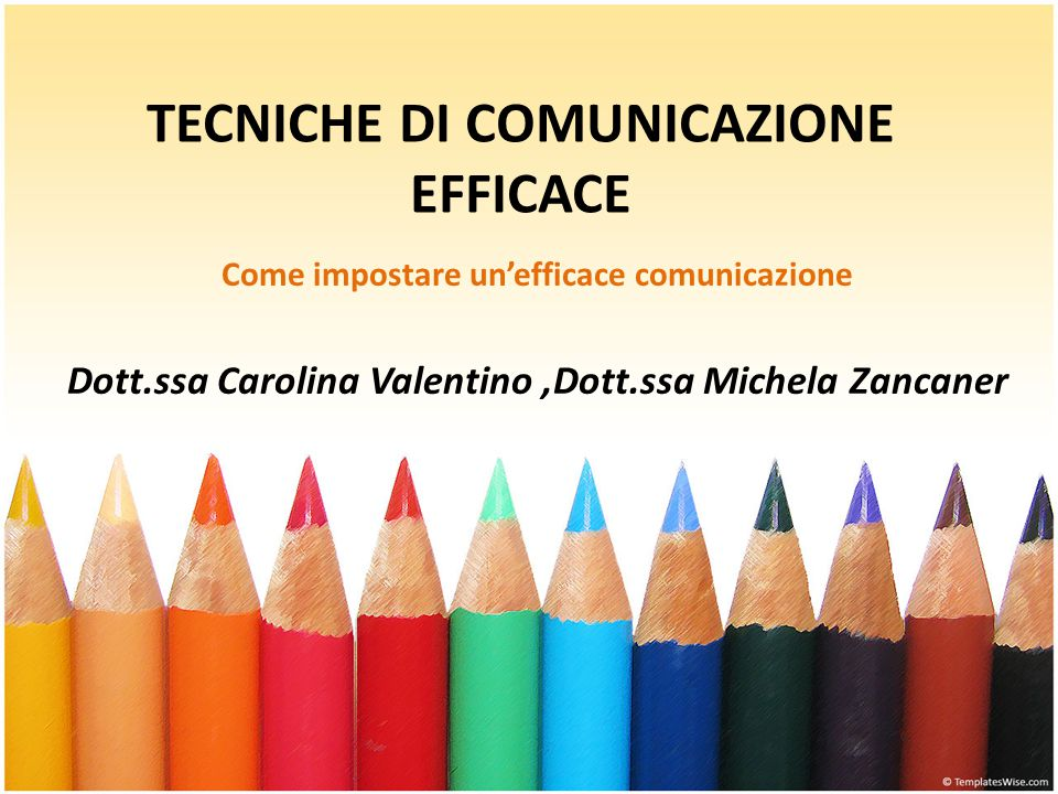 TECNICHE DI COMUNICAZIONE EFFICACE