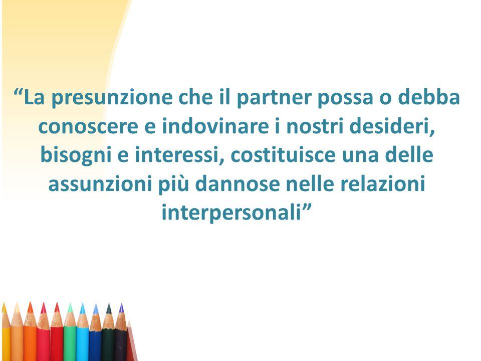 La presunzione che il partner possa o debba conoscere e indovinare i nostri desideri, bisogni e interessi, costituisce una delle assunzioni più dannose nelle relazioni interpersonali