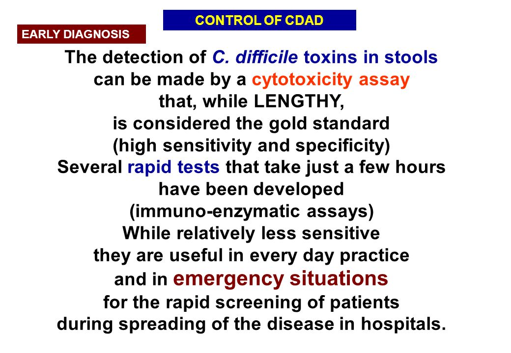The detection of C. difficile toxins in stools
