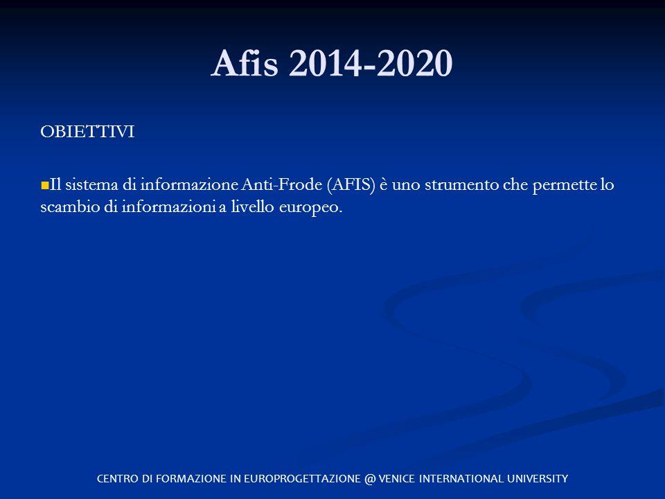 Afis 2014-2020 OBIETTIVI. Il sistema di informazione Anti-Frode (AFIS) è uno strumento che permette lo scambio di informazioni a livello europeo.