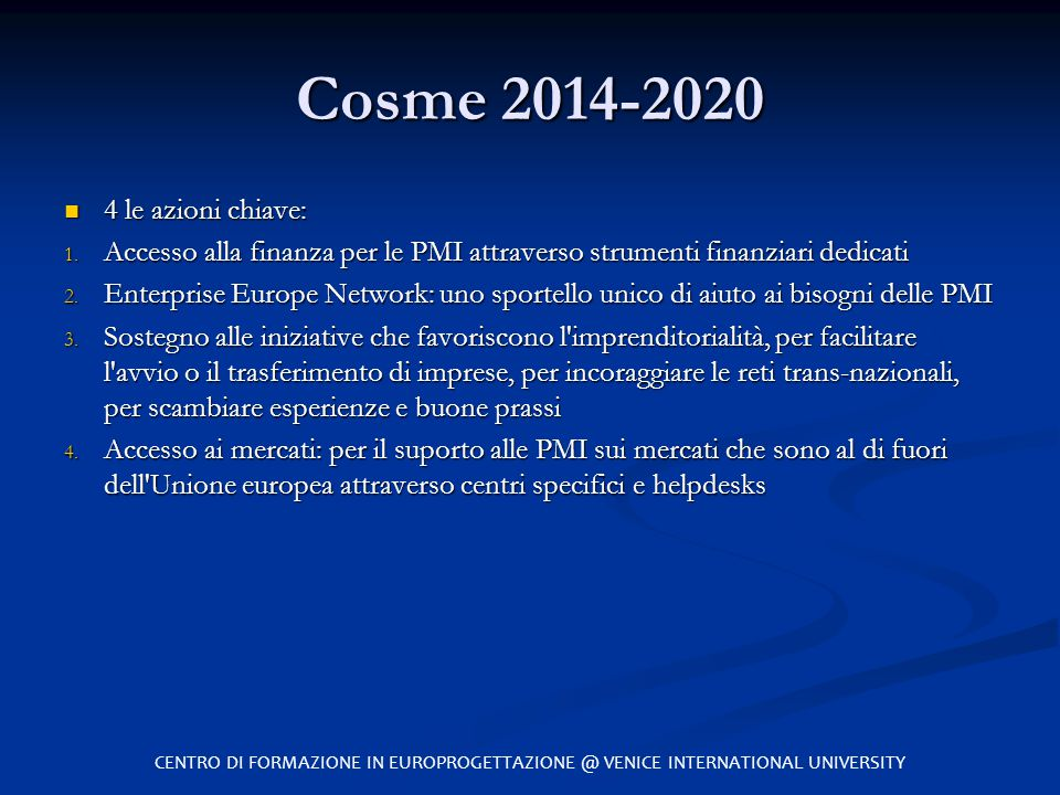 Cosme 2014-2020 4 le azioni chiave: