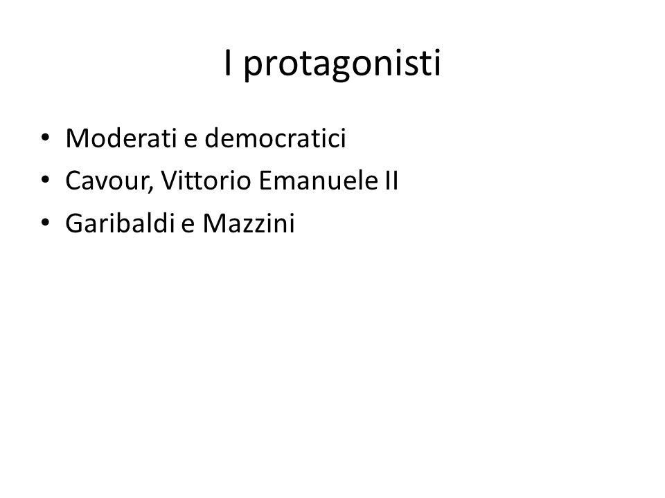 I protagonisti Moderati e democratici Cavour, Vittorio Emanuele II