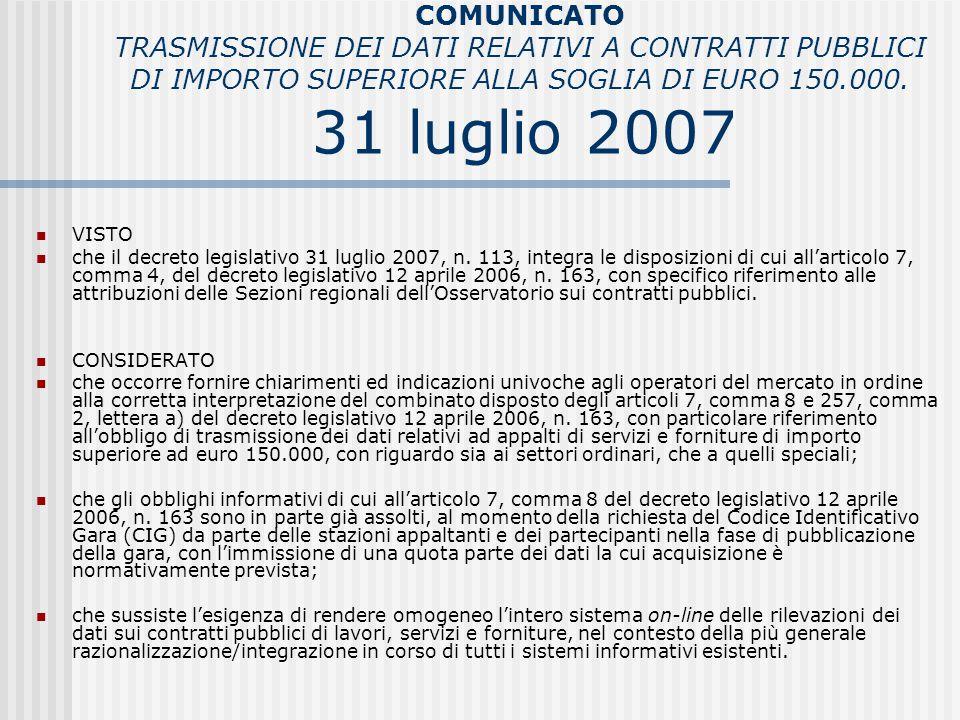 COMUNICATO TRASMISSIONE DEI DATI RELATIVI A CONTRATTI PUBBLICI DI IMPORTO SUPERIORE ALLA SOGLIA DI EURO 150.000. 31 luglio 2007