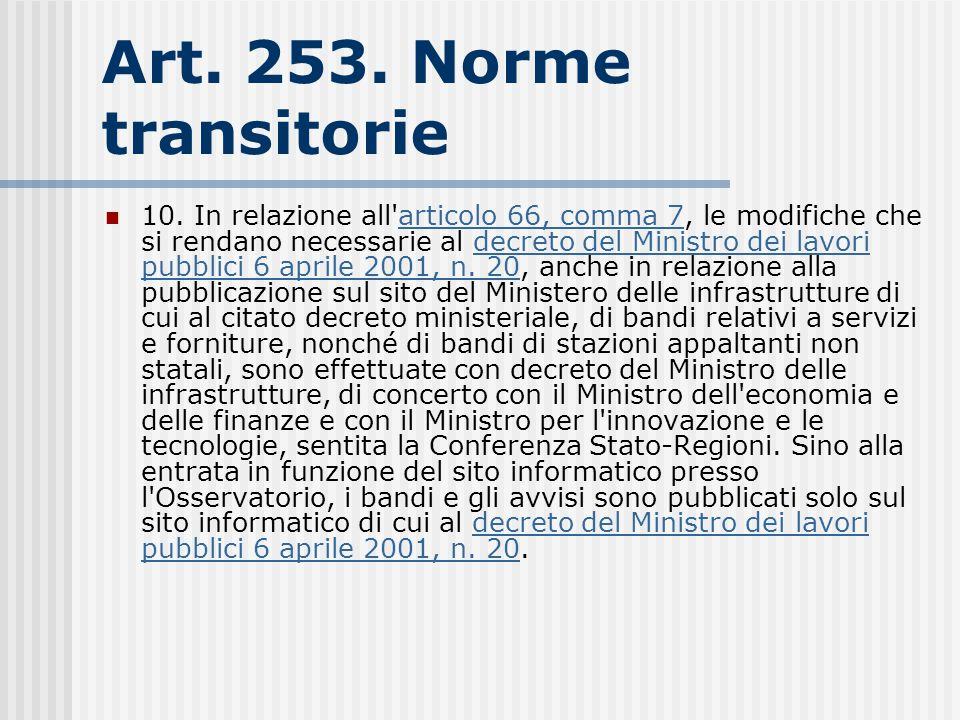 Art. 253. Norme transitorie