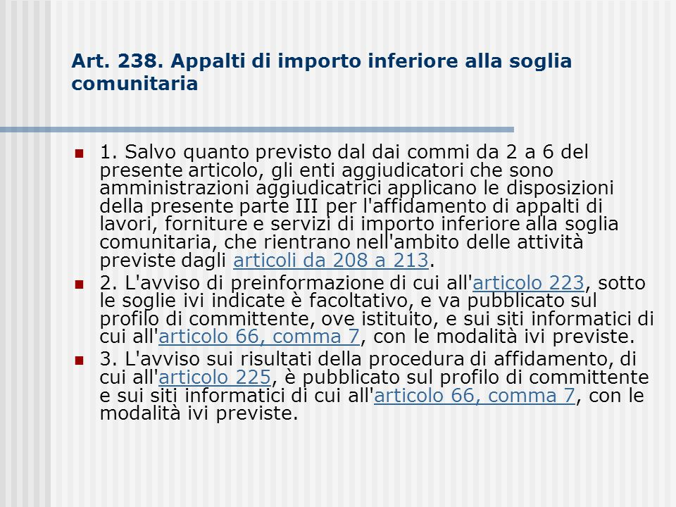 Art. 238. Appalti di importo inferiore alla soglia comunitaria