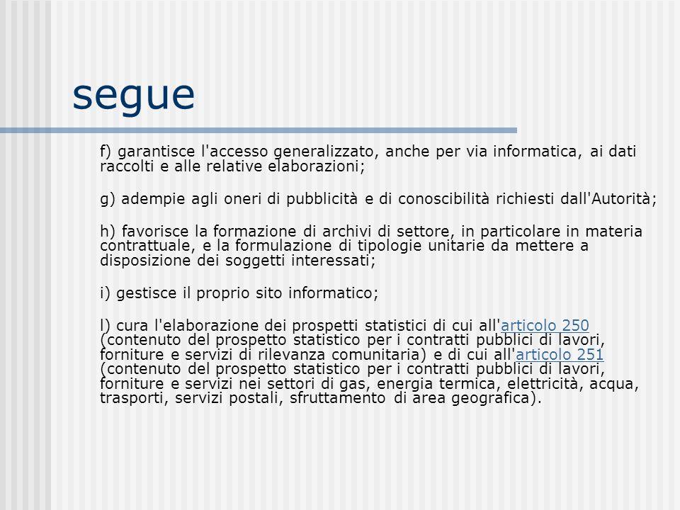 segue f) garantisce l accesso generalizzato, anche per via informatica, ai dati raccolti e alle relative elaborazioni;