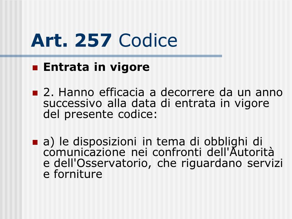 Art. 257 Codice Entrata in vigore