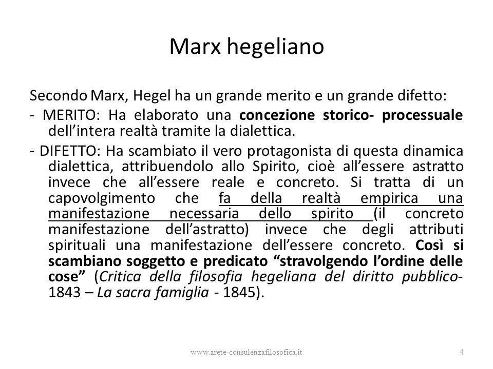 Marx hegeliano Secondo Marx, Hegel ha un grande merito e un grande difetto: