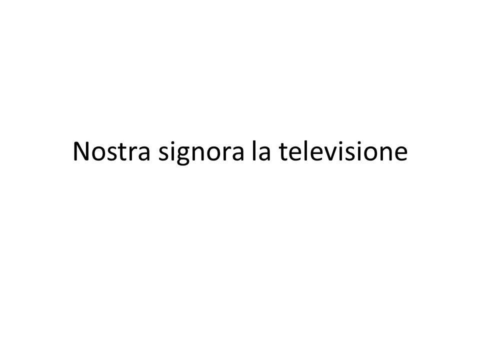 Nostra signora la televisione