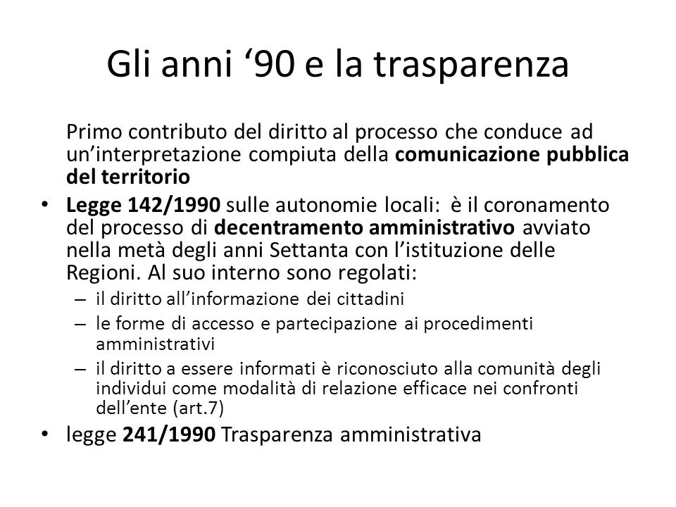Gli anni '90 e la trasparenza