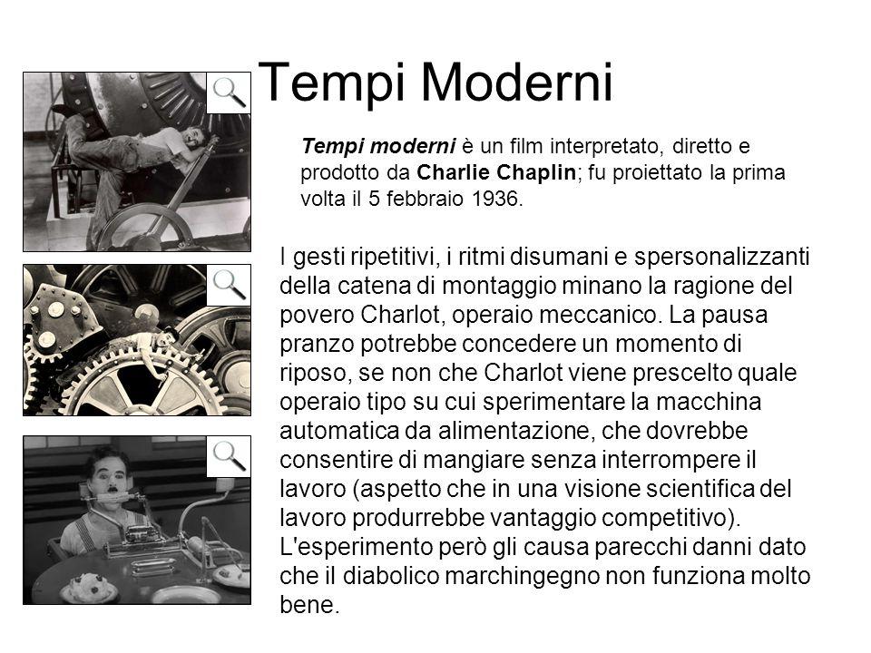 Tempi Moderni Tempi moderni è un film interpretato, diretto e prodotto da Charlie Chaplin; fu proiettato la prima volta il 5 febbraio 1936.