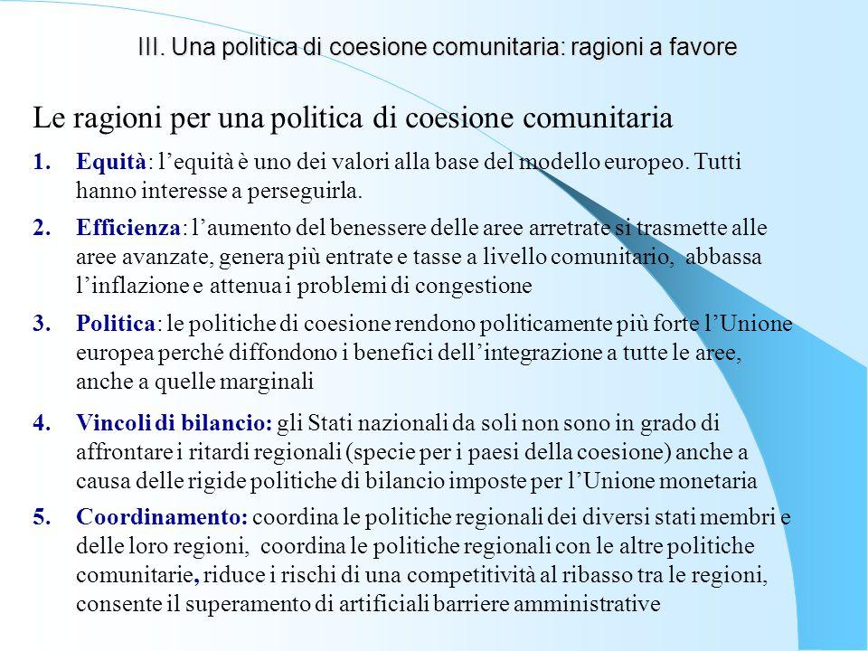III. Una politica di coesione comunitaria: ragioni a favore