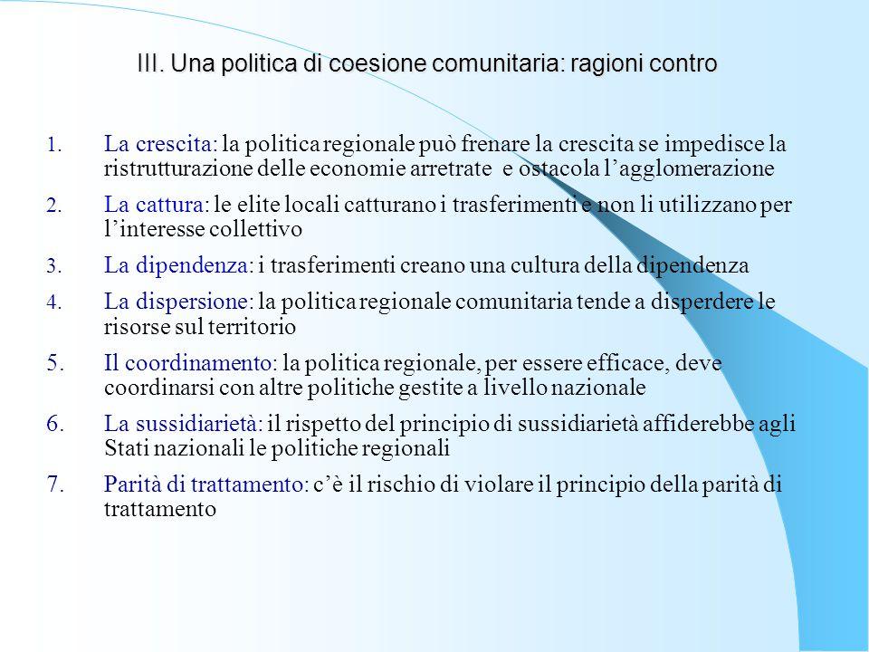 III. Una politica di coesione comunitaria: ragioni contro
