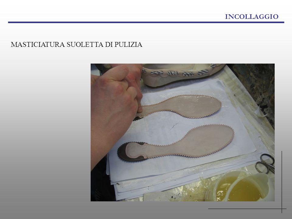 INCOLLAGGIO MASTICIATURA SUOLETTA DI PULIZIA