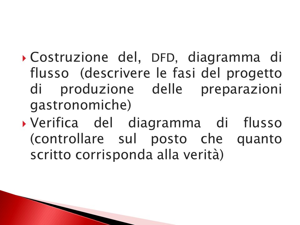 Costruzione del, DFD, diagramma di flusso (descrivere le fasi del progetto di produzione delle preparazioni gastronomiche)