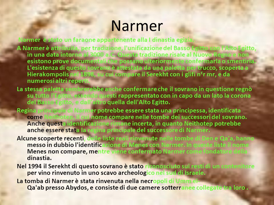 Narmer Narmer è stato un faraone appartenente alla I dinastia egizia.