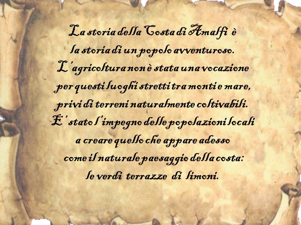 La storia della Costa di Amalfi è la storia di un popolo avventuroso.