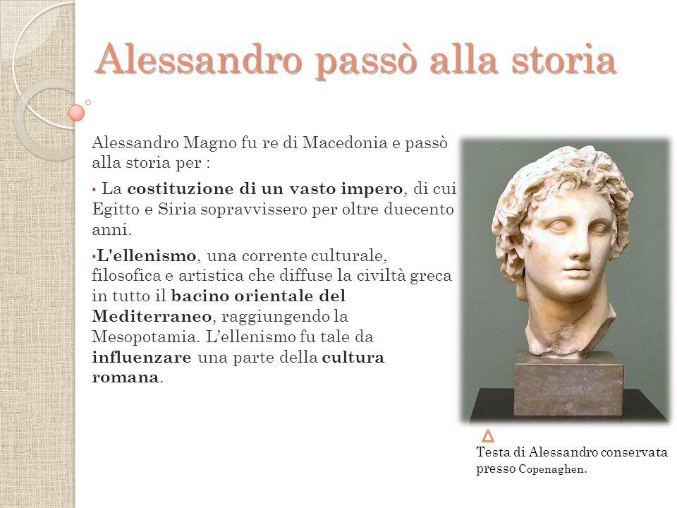 Alessandro passò alla storia