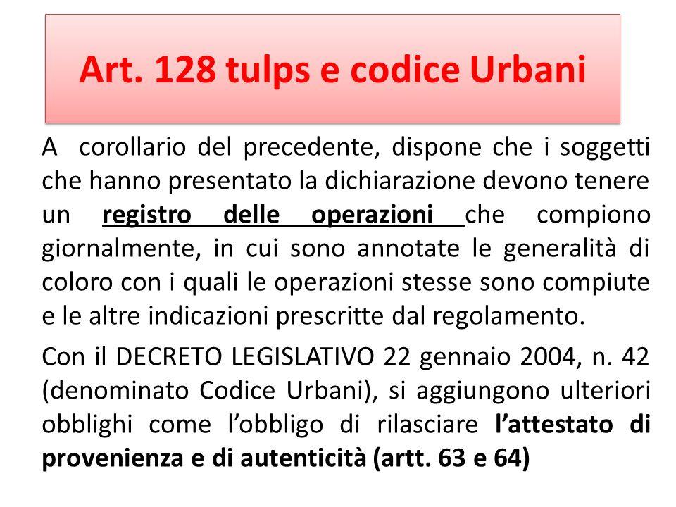 Art. 128 tulps e codice Urbani