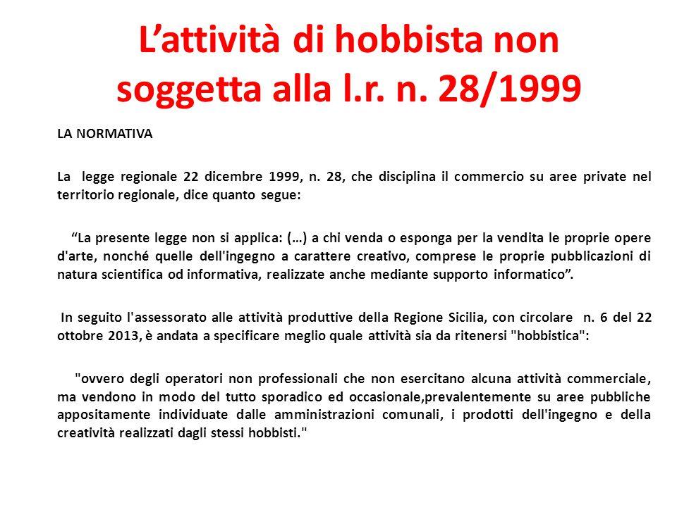 L'attività di hobbista non soggetta alla l.r. n. 28/1999